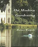 On Modern Gardening, Horace Walpole, 1873429835