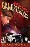 Gangsterland - Ink Portal Adventure #1, Ansha Kotyk, 193930900X
