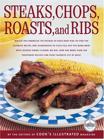 Steaks, Chops, Roasts & Ribs by Editors of Cook's Illustrated Magazine