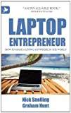 Laptop Entrepreneur, How to Make a Living Anywhere in the World by Snelling, Nick, Hunt, Graham (November 11, 2011) Paperback