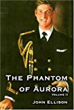 The Phantom of Aurora, John Richard Ellison, 1413732461