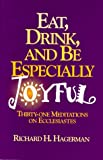 Eat, Drink, and Be Especially Joyful, Richard H. Hagerman, 1881576272