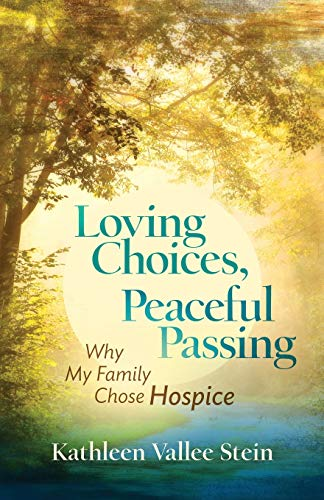 Pdf Self-Help Loving Choices, Peaceful Passing: Why My Family Chose Hospice