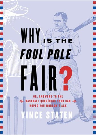 Download Why Is The Foul Pole Fair? (Or, Answers to the Baseball Questions Your Dad Hoped You Wouldn't Ask) pdf