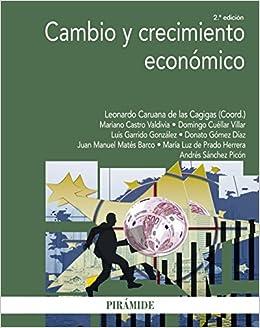 Cambio y crecimiento económico: Leonardo Caruana De Las Cagigas: 9788436836868: Amazon.com: Books