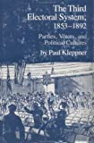 The Third Electoral System, 1853-1892, Paul Kleppner, 0807813281