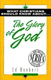 The Glory of God, Ed Roebert, 1852402318