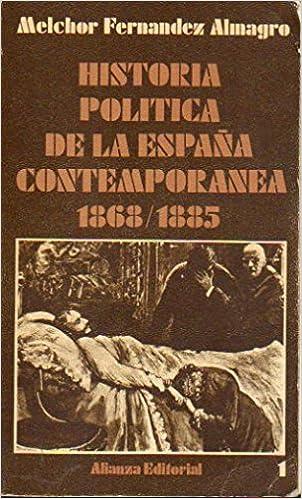 HISTORIA POLÍTICA DE LA ESPAÑA CONTEMPORÁNEA. Vol. 1. 1868/1885. Con firma del anterior propietario.: Amazon.es: Libros
