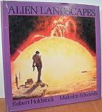 Alien Landscapes, Robert Holdstock and Malcolm Edwards, 0831702842