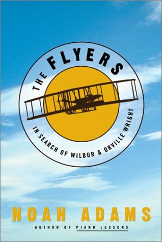 The Flyers: In Search of Wilbur & Orville Wright