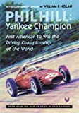 champion hill - Phil Hill, Yankee Champion: First American to Win the Driving Championship of the World