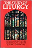 The Study of Liturgy, Edward; Wainwright, Geoffrey; Cheslyn Jones Yarnold, 0195200764