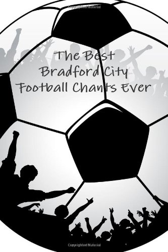 The Best Bradford City Football Chants Ever
