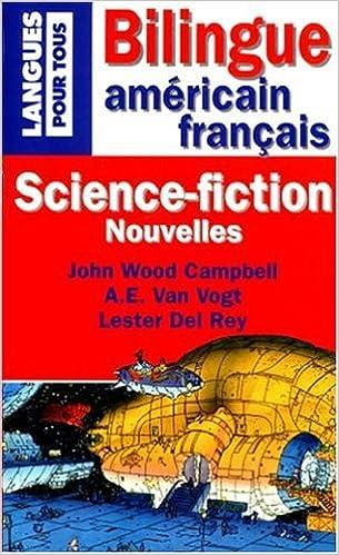 Lire en ligne SCIENCE-FICTION. Nouvelles, les grands maîtres américains, édition bilingue américain français pdf epub