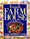 French Farmhouse Cookbook, Susan Herrmann Loomis, 1563054884