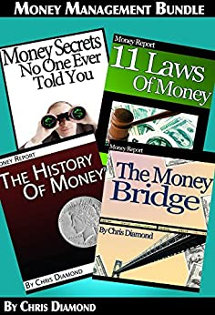The Money's Dirty Little Secrets: History, Private Banking and Slavery: [4 Money Management Books In 1] by [Diamond, Chris]