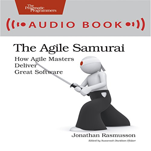 The Agile Samurai: How Agile Masters Deliver Great Softwareの詳細を見る