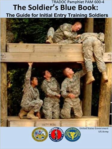 `TOP` TRADOC Pamphlet PAM 600-4 The Solder's Blue Book: The Guide For Initial Entry Training Soldiers Change 1 27 October 2014 US Army. Discover Browse gracias Audio moderne Codigo abort Student