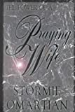 The Power of a Praying Wife, Omartian, Stormie, 0783891288