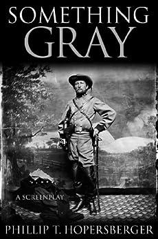 Something Gray by [Hopersberger, Phillip T.]