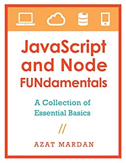 JavaScript and Node FUNdamentals: A Collection of CoffeeScript, Node.js, Backbone.js Essential Basics by [Mardan, Azat]