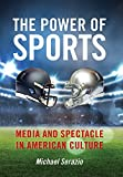 Image of The Power of Sports: Media and Spectacle in American Culture (Postmillennial Pop)