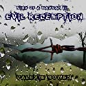 Evil Redemption: Mind of a Madman Audiobook by Valerie Bowen Narrated by Todd Waites