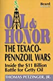 Oil & Honor: The Texaco-Pennzoil Wars; Inside the $11 Billion Battle for Getty Oil