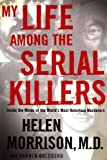 My Life among the Serial Killers, Helen Morrison and Harold Goldberg, 0060524073