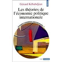 Théories de l'économie politique internationale: Pensée économique contemporaine, t. 05