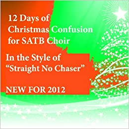 Tremendous The 12 Twelve Days Of Christmas Confusion Arranged For Satb Easy Diy Christmas Decorations Tissureus