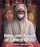 img - for Kings and Queens of Central Africa (Watts Library: Africa-Kings and Queens) book / textbook / text book