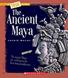 The Ancient Maya, Jackie Maloy, 0531252299
