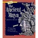 The Ancient Maya (True Books: Ancient Civilizations)