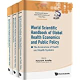 World Scientific Handbook Of Global Health Economics And Public Policy (A 3-volume Set)