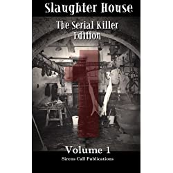 Slaughter House: The Serial Killer Edition - Volume 1