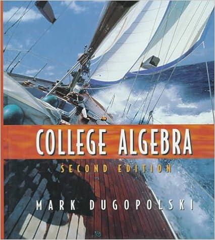 College Algebra 2nd Edition Mark Dugopolski