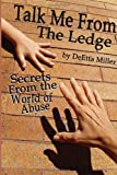 Talk Me from the Ledge, DeEtta Miller, 1453544194