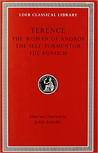 Terence, Volume I. The Woman of Andros. The Self-Tormentor. The Eunuch (Loeb Classical Library No. 22)