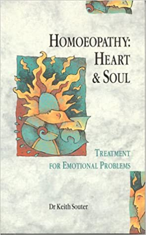 Homoeopathy: Heart and Soul - Treatment for Emotional Problems