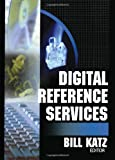 Digital Reference Services, Bill Katz, 0789023199