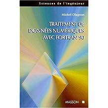 TRAITEMENT DE DONNEES NUMERIQUES AVEC FORTRAN 90