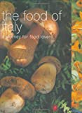 The Food of Italy: A Journey for Food Lovers (Food of the World)