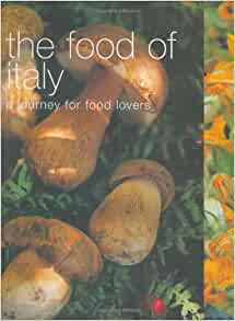 The food of italy food of the world jo braimbridge for Avventura journeys in italian cuisine