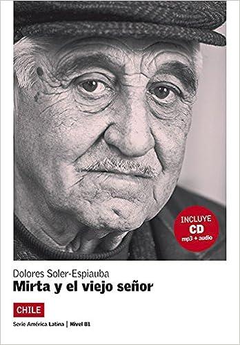 Book Lecturas Serie America Latina: Mirta Y El Viejo Senor (Chile) + CD (Spanish Edition)
