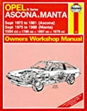 Opel Ascona and Manta 'B' Series 1975-87 Owner's Workshop Manual J. H. Haynes and Marcus Daniels