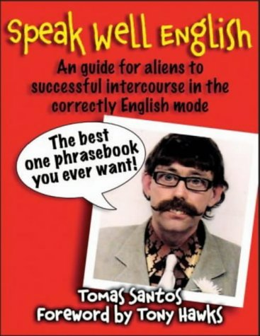 Read Online Speak Well English: An Guide for Aliens to Successful Intercourse in the Correctly English Mode PDF