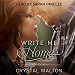 Write Me Home | Crystal Walton