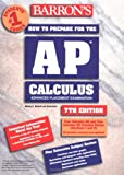 How to Prepare for the AP Calculus, Shirley O. Hockett and David Bock, 0764117904