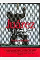 Juarez: The Laboratory of Our Future Hardcover